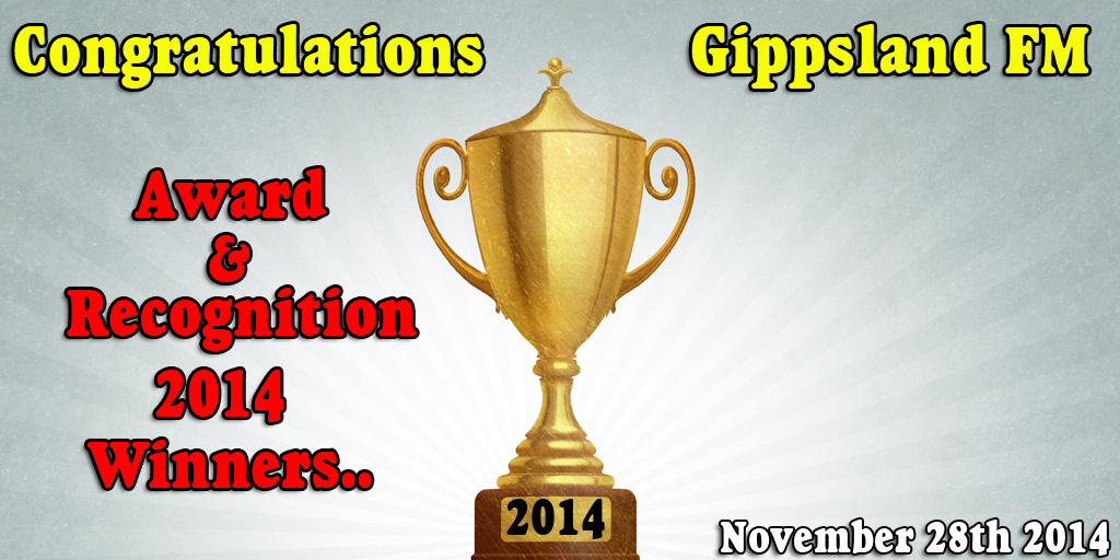 Gippsland FM 2014 Award and Recognition Winners